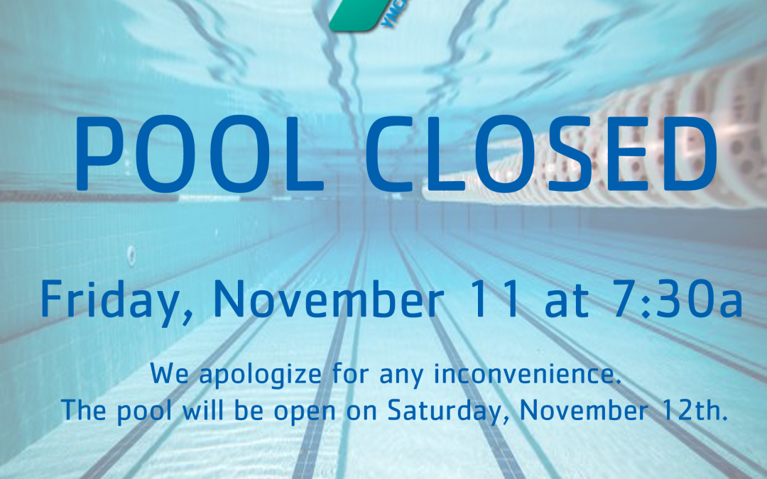 POOL CLOSED Friday, November 11th